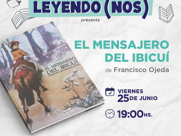 """Ciclo literario Leyendo (Nos): Se presentará el libro """"El mensajero del Ibicuí"""" en Avellaneda"""